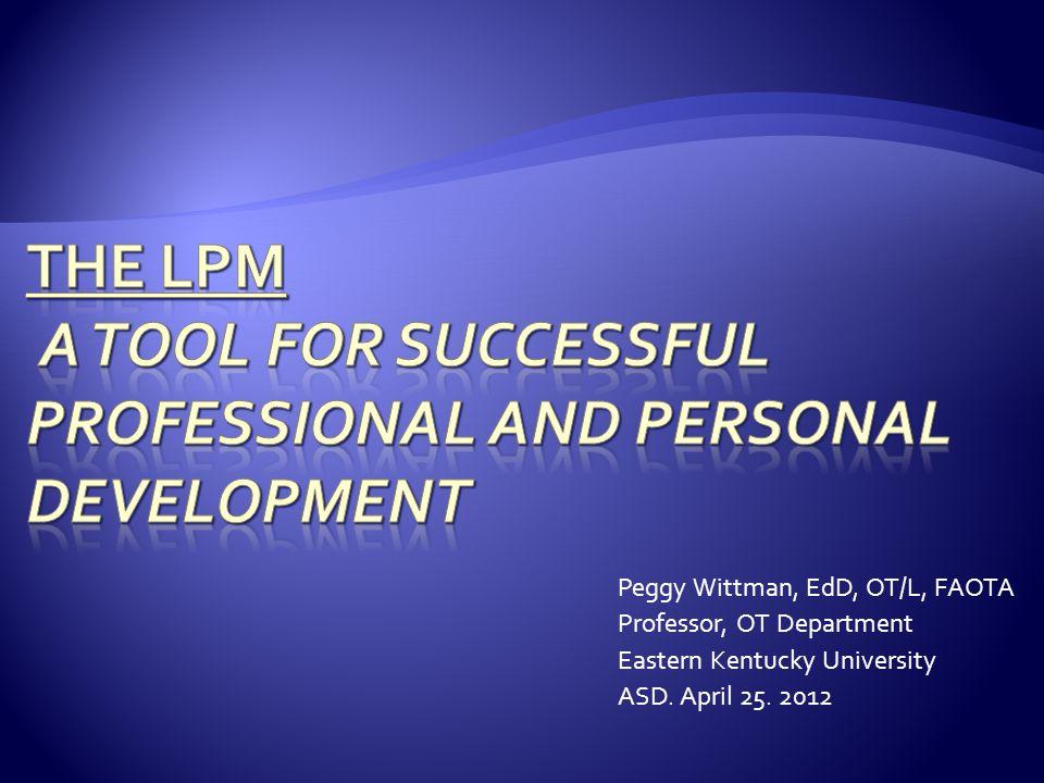Peggy Wittman, EdD, OT/L, FAOTA Professor, OT Department Eastern Kentucky University ASD. April 25. 2012