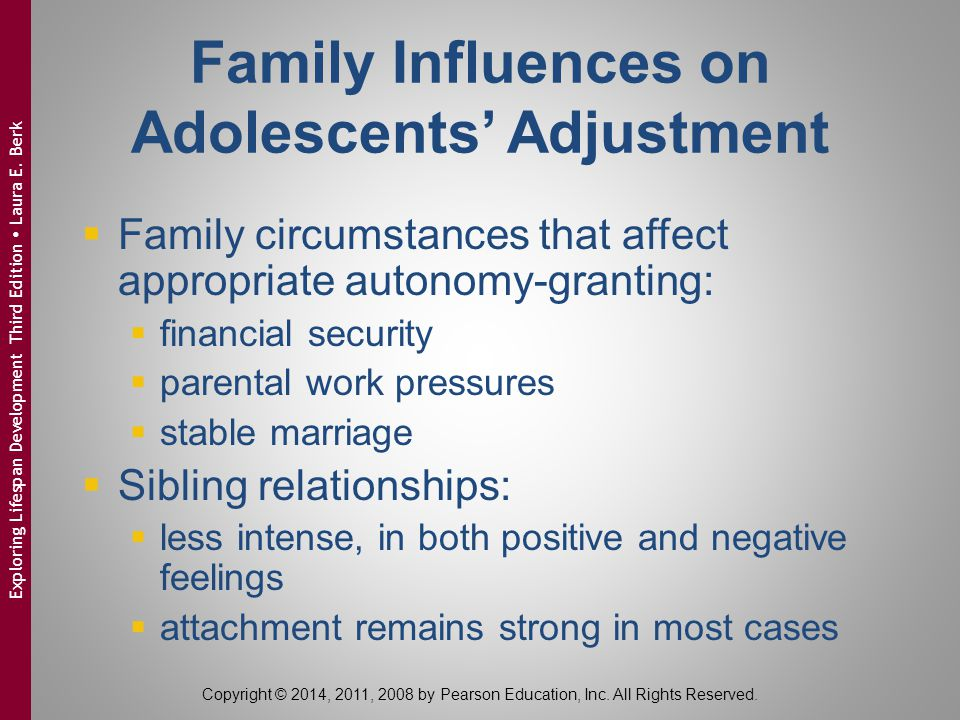 Family Influences on Adolescents' Adjustment  Family circumstances that affect appropriate autonomy-granting:  financial security  parental work pr