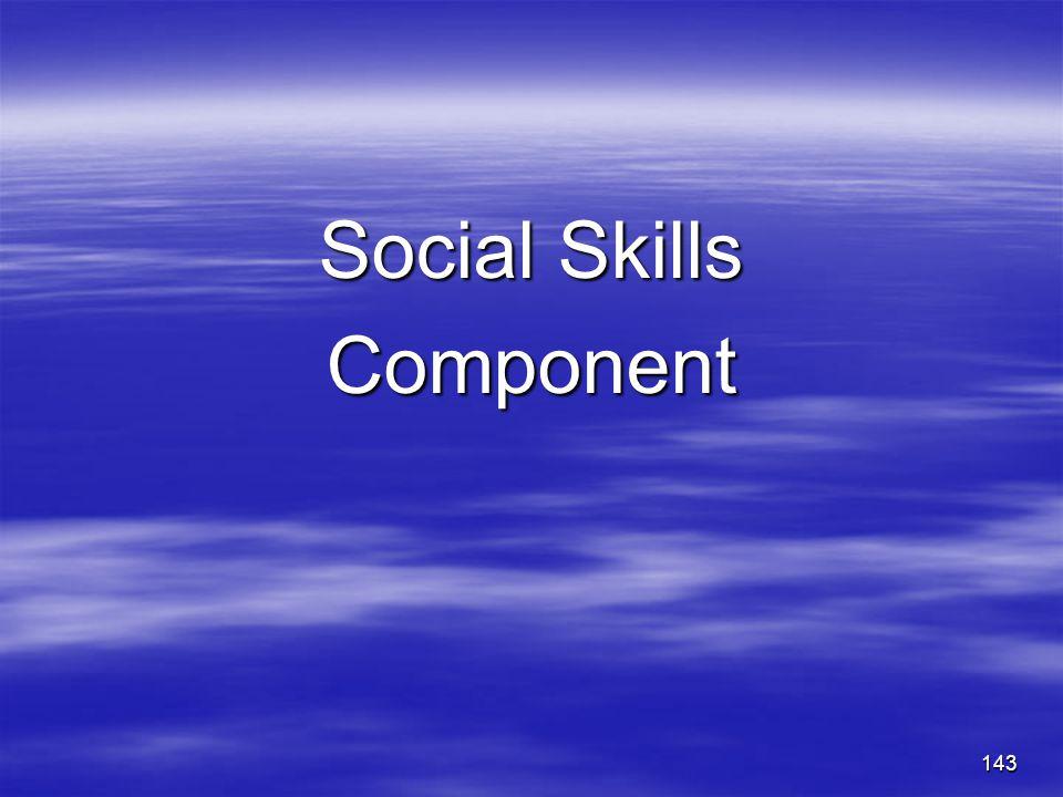 Social Skills Component 143