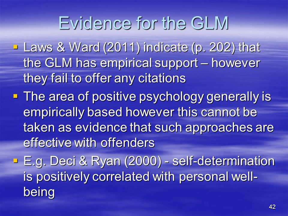 Evidence for the GLM  Laws & Ward (2011) indicate (p. 202) that the GLM has empirical support – however they fail to offer any citations  The area o