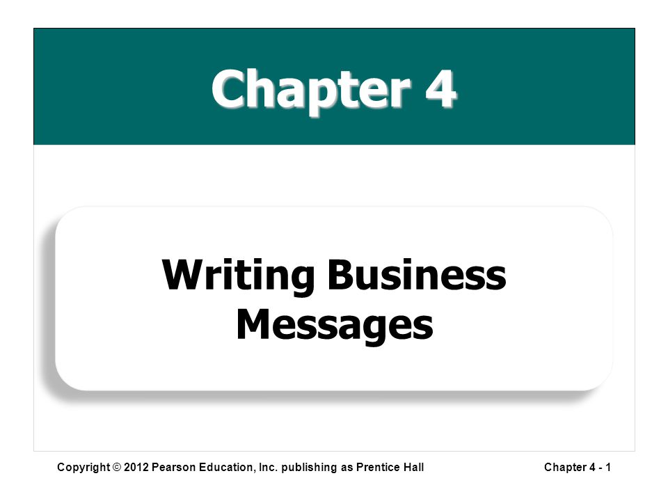 Chapter 4 Copyright © 2012 Pearson Education, Inc.