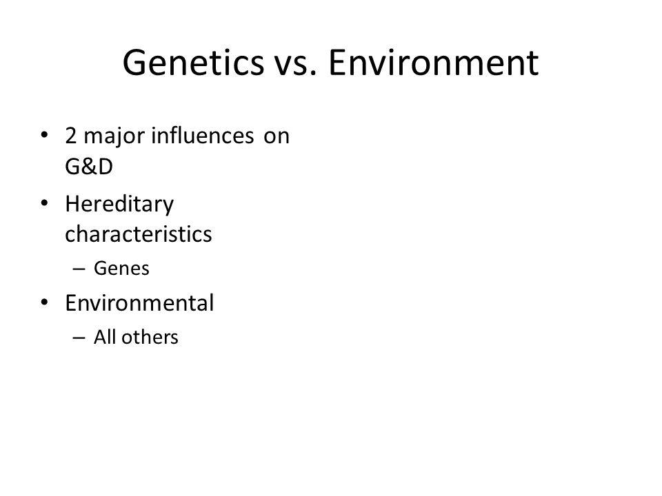 Genetics vs.