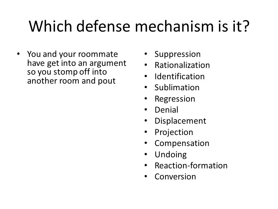 Which defense mechanism is it.