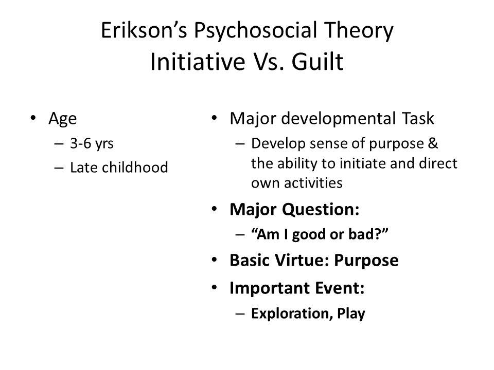 Erikson's Psychosocial Theory Initiative Vs.