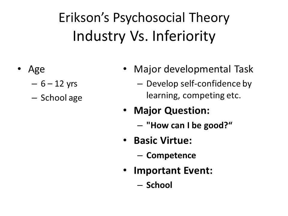 Erikson's Psychosocial Theory Industry Vs.