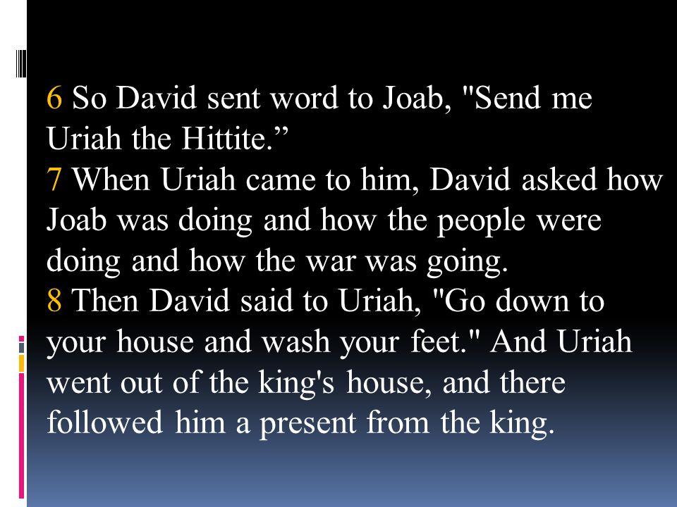 6 So David sent word to Joab,