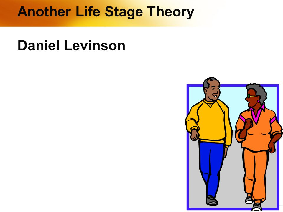 Another Life Stage Theory Daniel Levinson