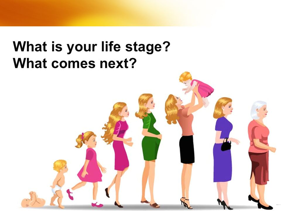 What is your life stage What comes next
