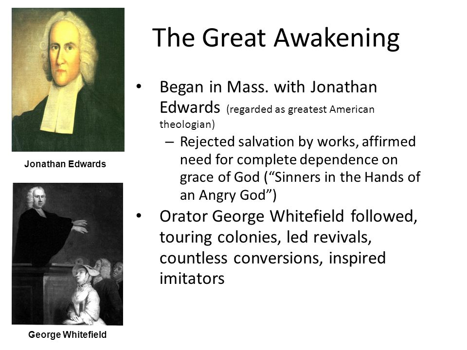 Background Great Awakening New Denominations Political & social implications Visible Saints)Puritan ministers lost authority (Visible Saints) Halfway Covenant)Decay of family (Halfway Covenant) Deism (Old Lights)Deism, God existed/created the world, but afterwards left it to run by natural laws.
