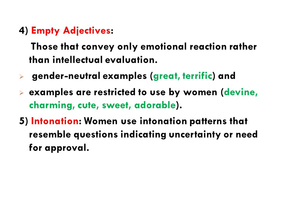 4) Empty Adjectives: Those that convey only emotional reaction rather than intellectual evaluation.
