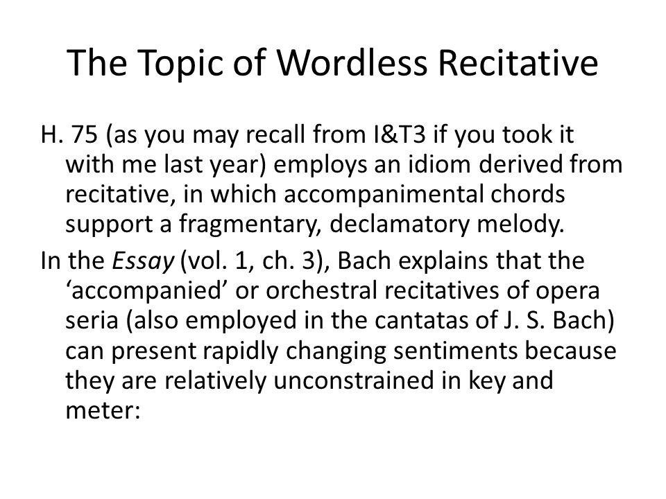 The Topic of Wordless Recitative H.