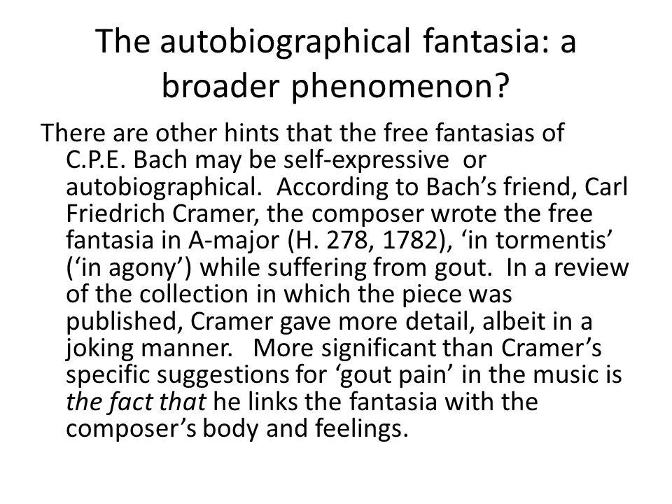 The autobiographical fantasia: a broader phenomenon.