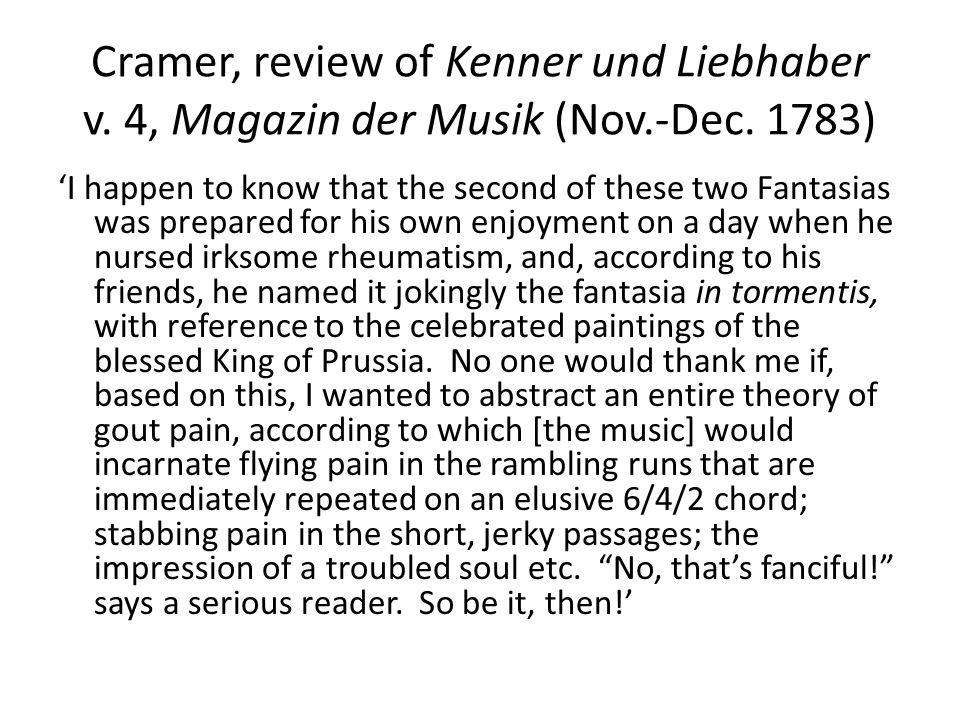 Cramer, review of Kenner und Liebhaber v. 4, Magazin der Musik (Nov.-Dec. 1783) 'I happen to know that the second of these two Fantasias was prepared