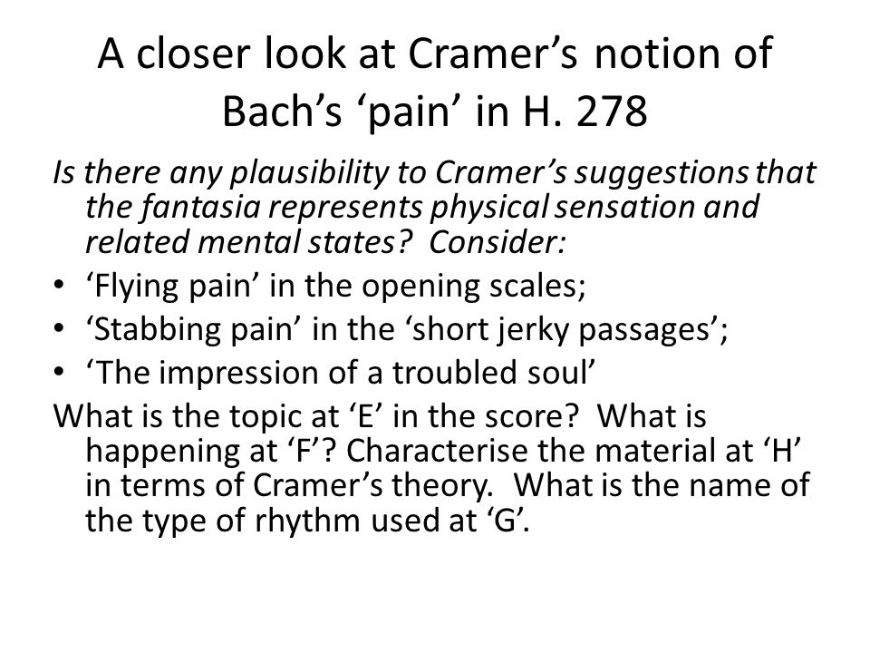 A closer look at Cramer's notion of Bach's 'pain' in H. 278 Is there any plausibility to Cramer's suggestions that the fantasia represents physical se