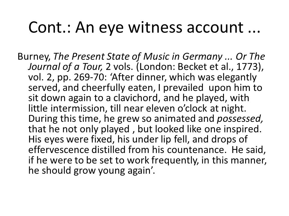 Cont.: An eye witness account... Burney, The Present State of Music in Germany...