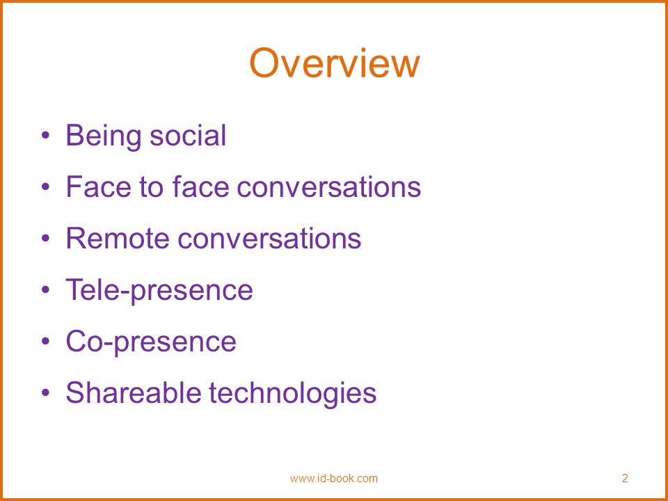 Conversational mechanisms Various mechanisms and 'rules' are followed when holding a conversation, e.g.