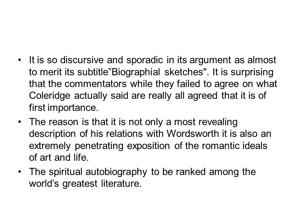 It is so discursive and sporadic in its argument as almost to merit its subtitle Biographial sketches .