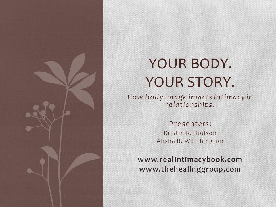 How body image imacts intimacy in relationships.Presenters: Kristin B.
