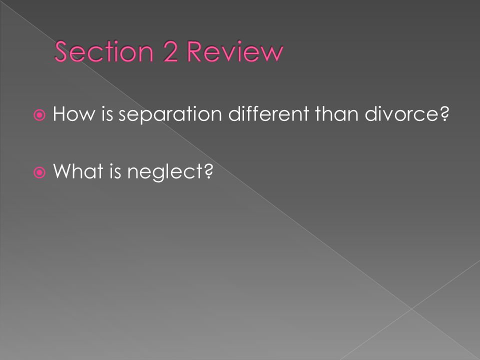  How is separation different than divorce  What is neglect