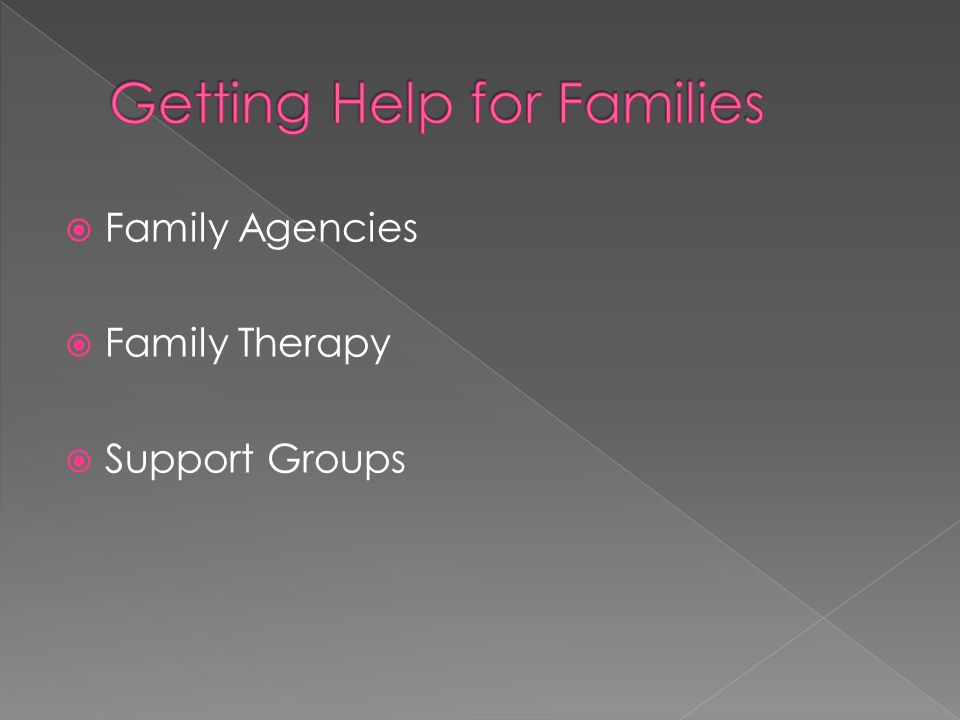  Family Agencies  Family Therapy  Support Groups