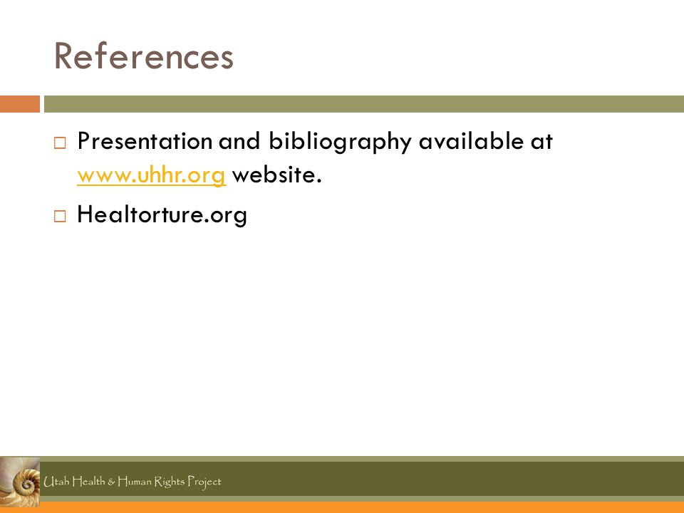 References  Presentation and bibliography available at www.uhhr.org website.