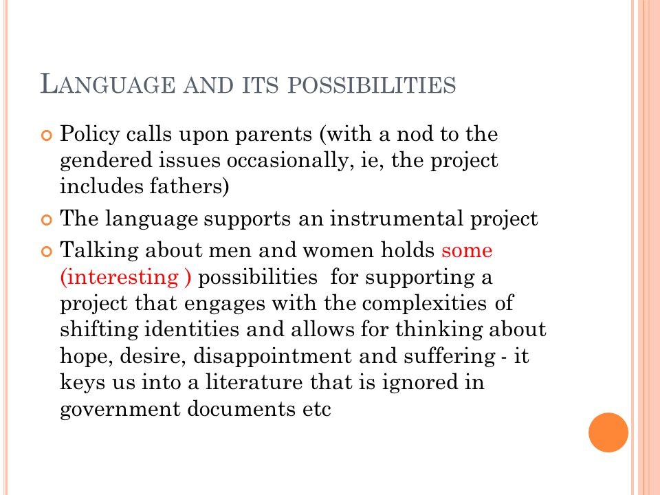 O UTLINE Policy context Drawing from a literature on intimacy and individualization Engaging with the lived experiences of men and women who 'parent' and 'partner'