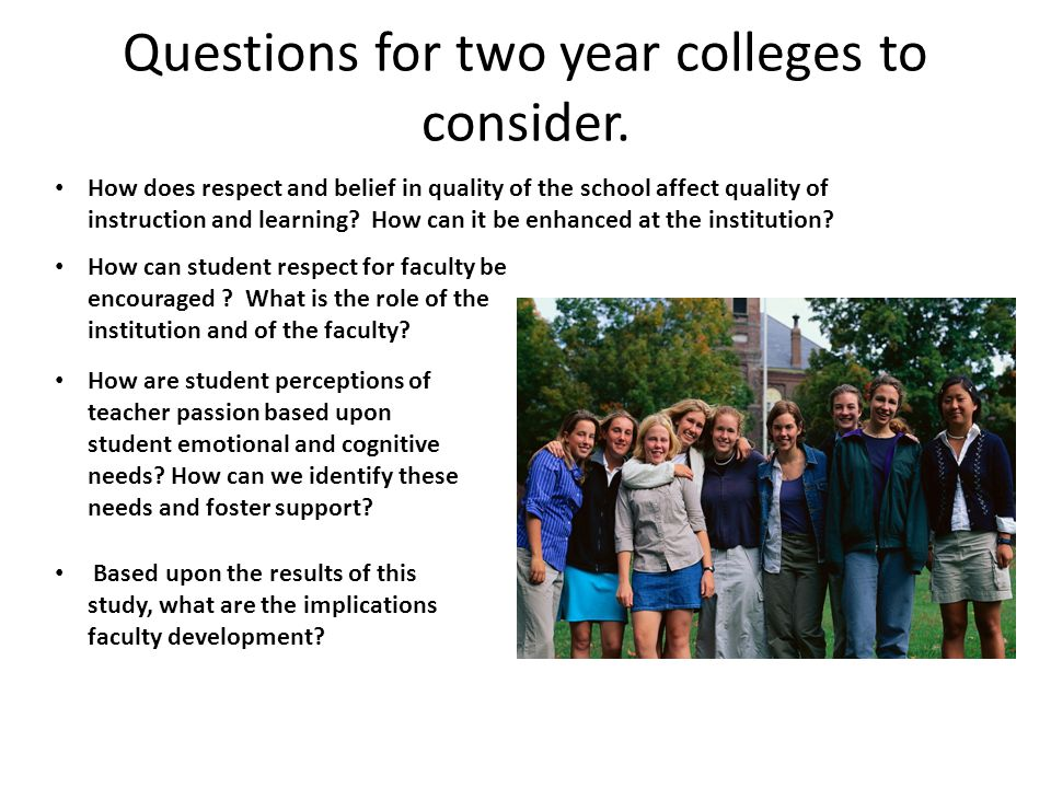Questions for two year colleges to consider. How can student respect for faculty be encouraged .