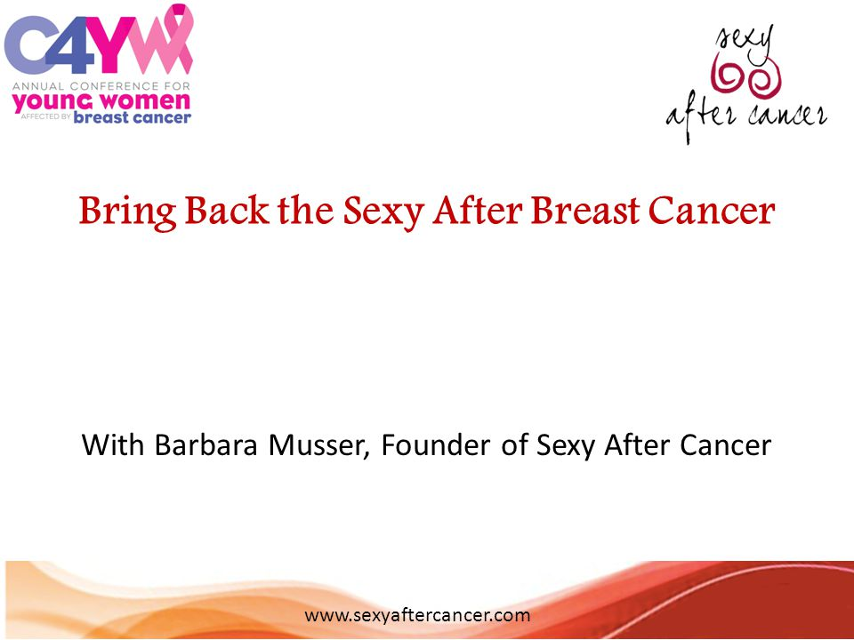 Bring Back the Sexy After Breast Cancer With Barbara Musser, Founder of Sexy After Cancer www.sexyaftercancer.com