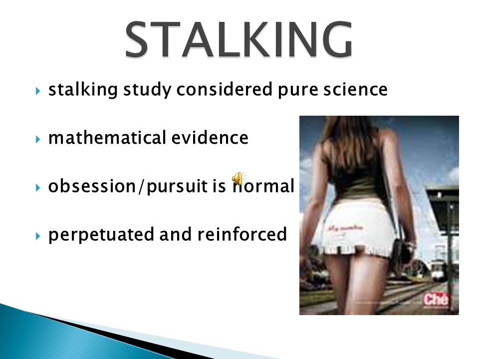 Research based conclusions Results of the N=74 stalkers interviewed and studied Erotomanic (delusional) 7 Love obsession 32 Love gone sour 35 A delusional stalker believes someone is in love with him.