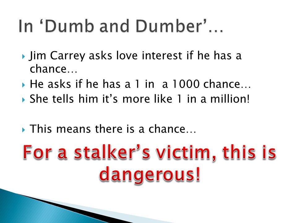  8% of women  2% of men Majority of victims are stalked by former partners this is most common and most dangerous.