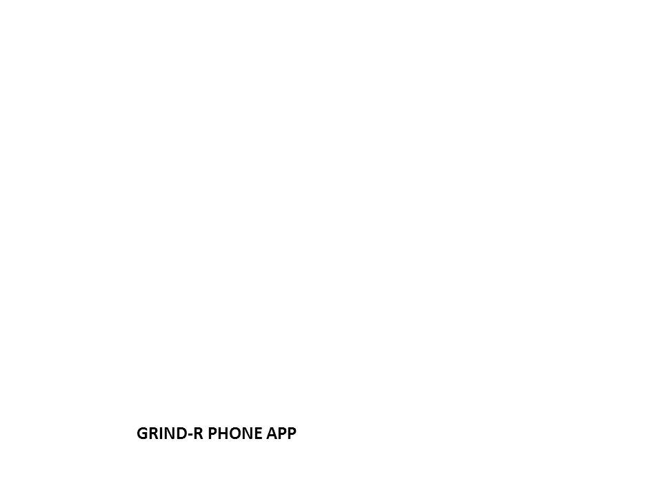 GRIND-R PHONE APP