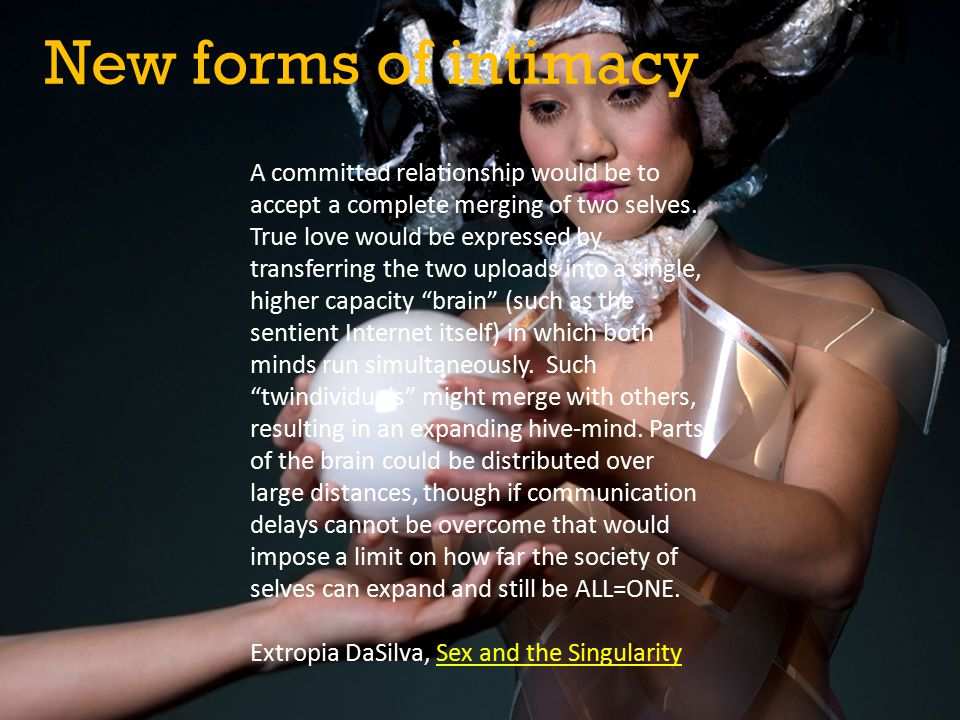 New forms of intimacy A committed relationship would be to accept a complete merging of two selves.