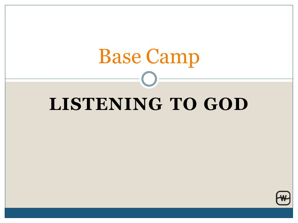 LISTENING TO GOD Base Camp