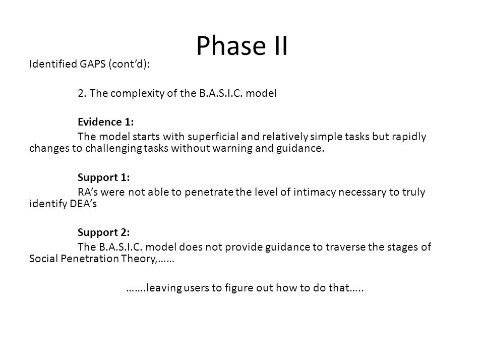 Phase II Identified GAPS (cont'd): 2. The complexity of the B.A.S.I.C. model Evidence 1: The model starts with superficial and relatively simple tasks
