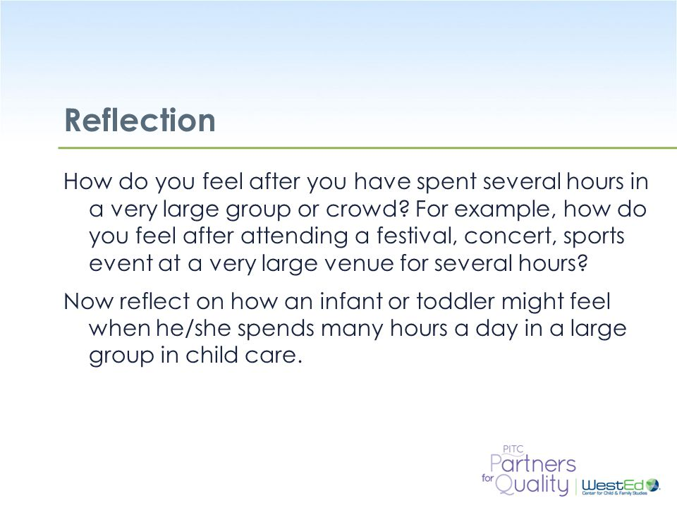 WestEd.org Reflection How do you feel after you have spent several hours in a very large group or crowd.