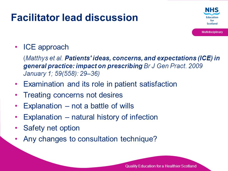 Quality Education for a Healthier Scotland Multidisciplinary Facilitator lead discussion ICE approach (Matthys et al.