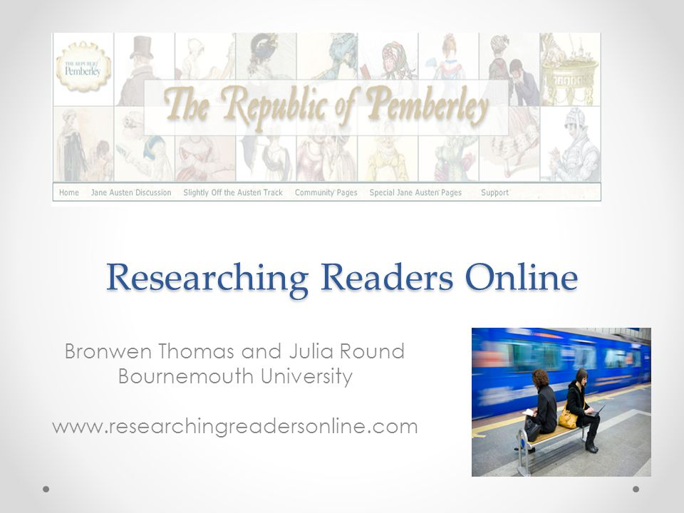 Researching Readers Online Bronwen Thomas and Julia Round Bournemouth University www.researchingreadersonline.com