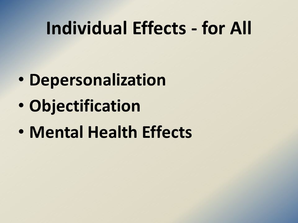 Individual Effects - for All Depersonalization Objectification Mental Health Effects