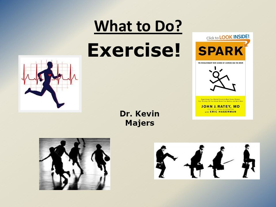 What to Do Dr. Kevin Majers Exercise!