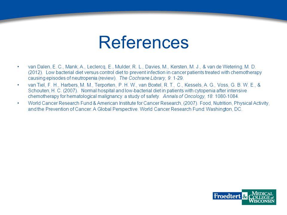 References van Dalen, E. C., Mank, A., Leclercq, E., Mulder, R. L., Davies, M., Kersten, M. J., & van de Wetering, M. D. (2012). Low bacterial diet ve