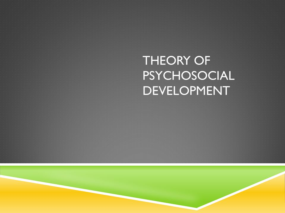 ERIK ERIKSON The psychosocial development theory was based on the development of personality.