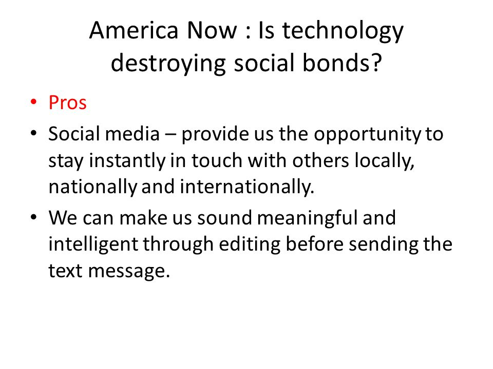 America Now : Is technology destroying social bonds.