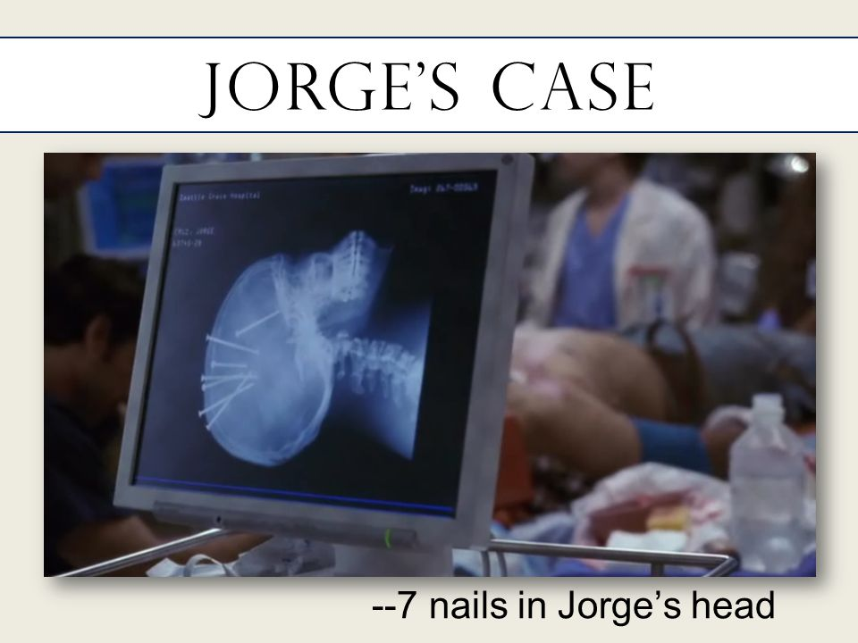 Jorge's Case --7 nails in Jorge's head