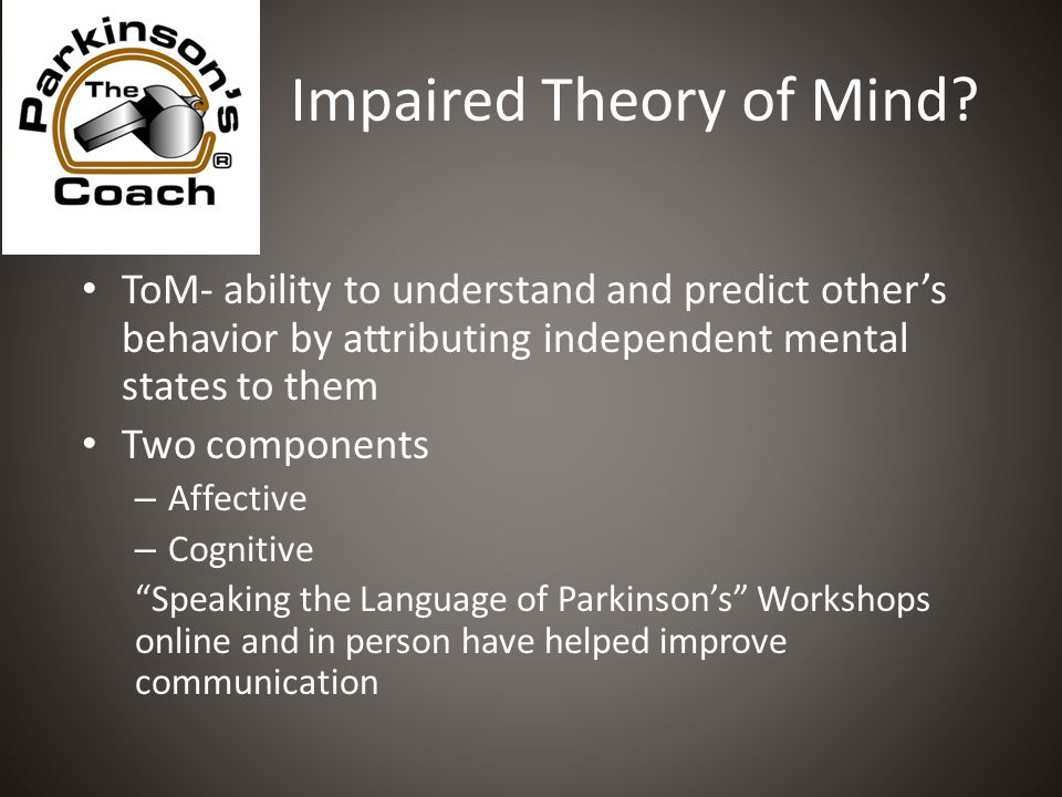 Impaired Theory of Mind.