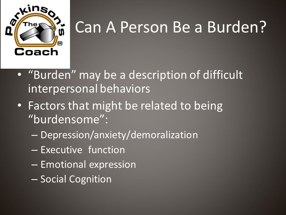 Can A Person Be a Burden.