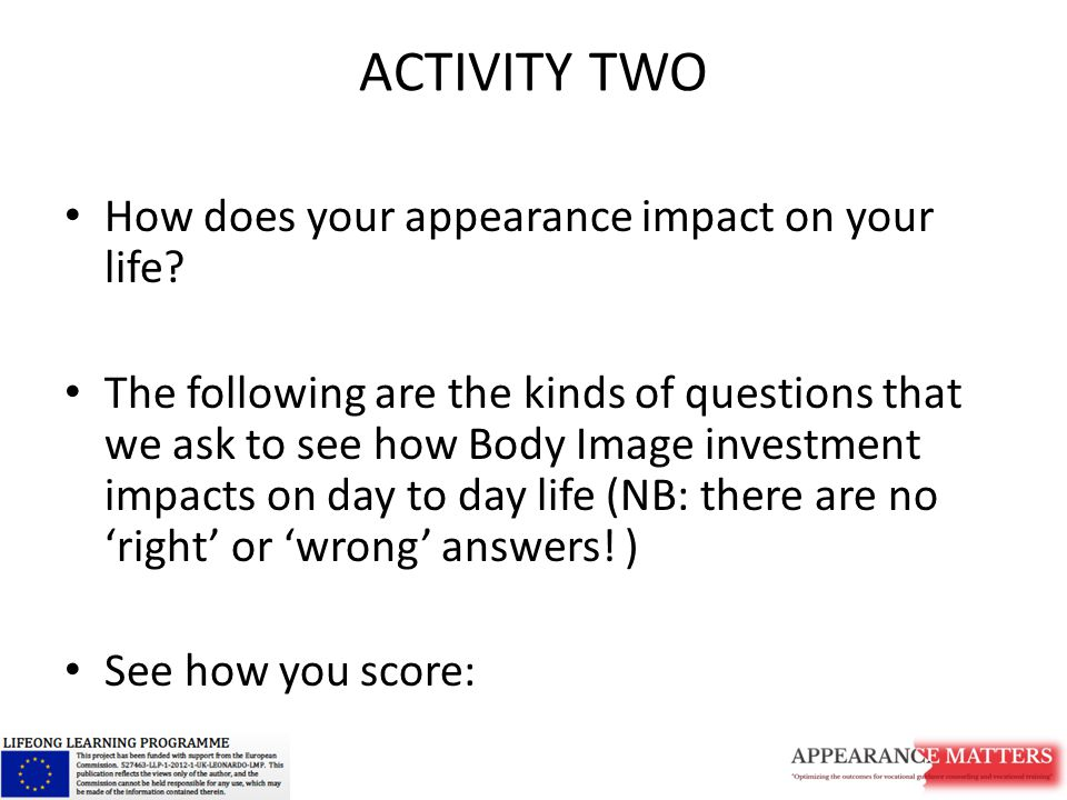 ACTIVITY TWO How does your appearance impact on your life.