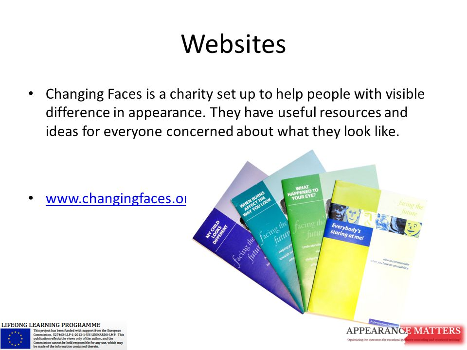 Websites Changing Faces is a charity set up to help people with visible difference in appearance.