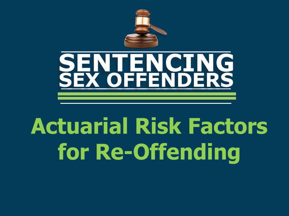 Actuarial Risk Factors for Re-Offending