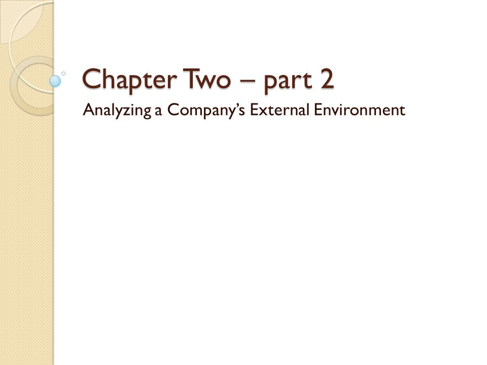Chapter Two – part 2 Analyzing a Company's External Environment