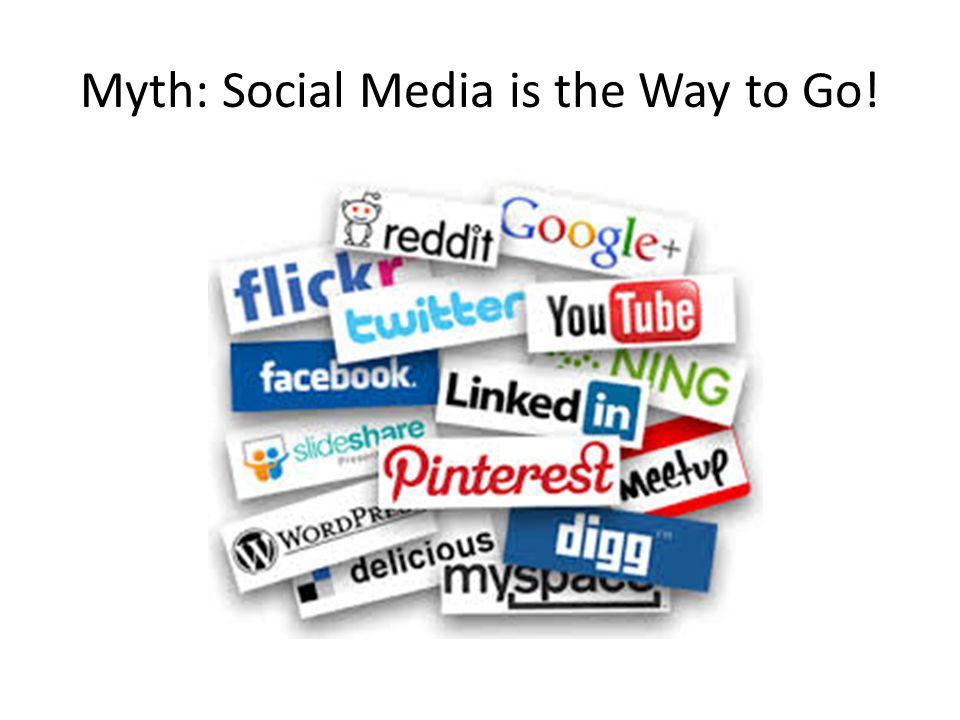 Myth: Social Media is the Way to Go!